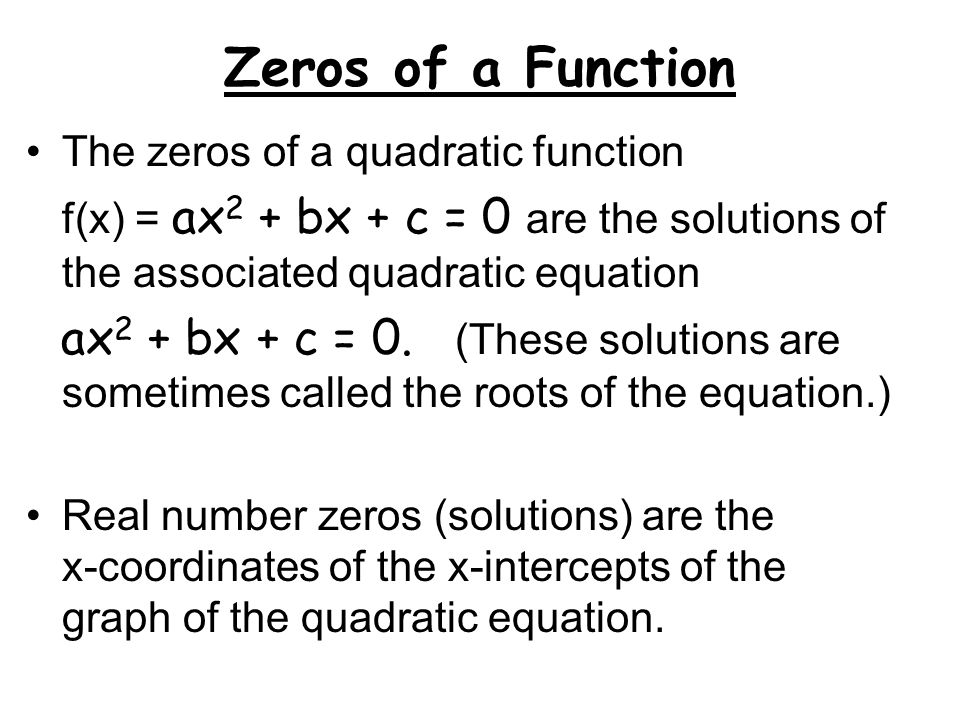 Zeros of a Function The zeros of a quadratic function