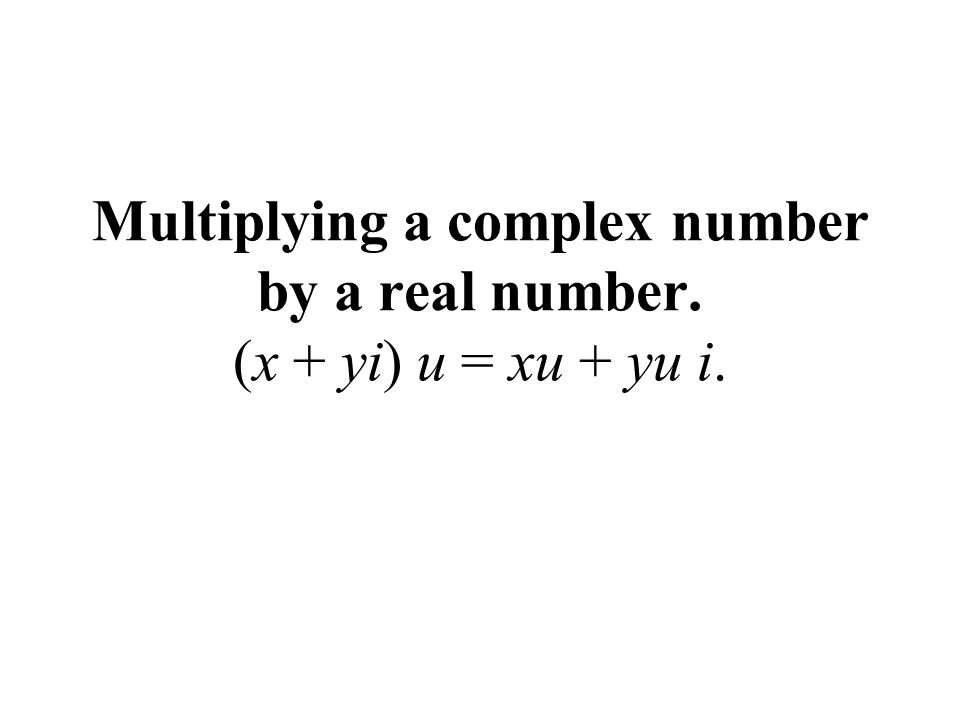 Manipulate real and complex numbers and solve equations ppt download – Multiplying Complex Numbers Worksheet