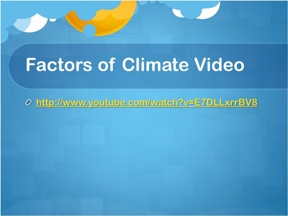 Factors of Climate Video