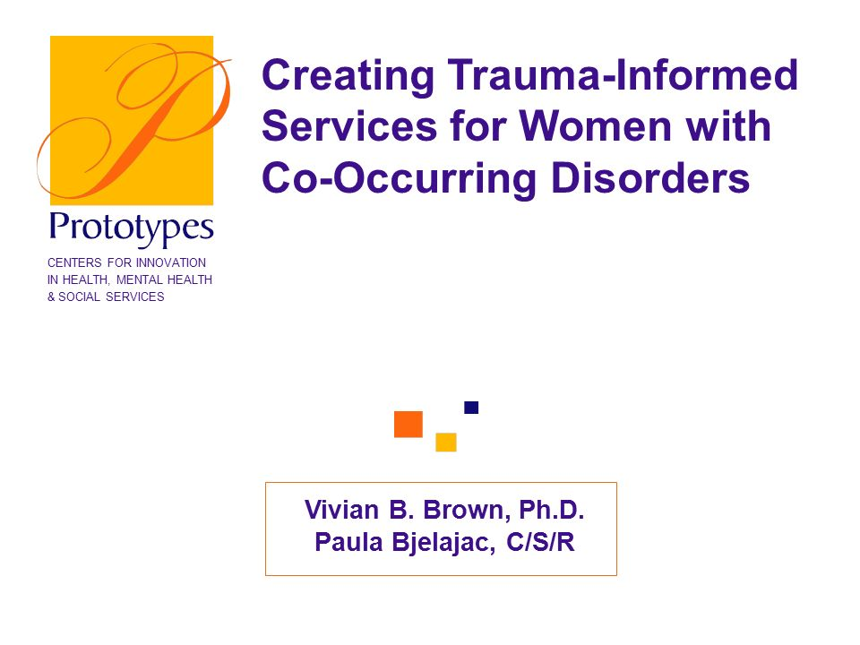 Creating Trauma-Informed Services for Women with Co-Occurring Disorders