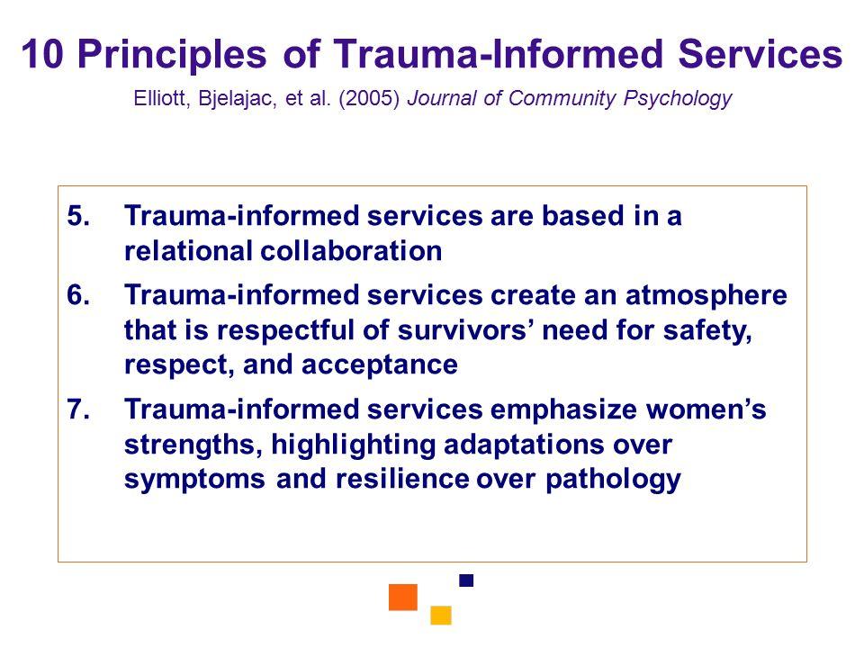 10 Principles of Trauma-Informed Services Elliott, Bjelajac, et al