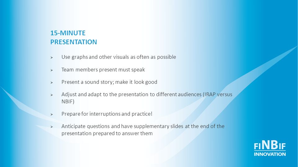 15-MINUTE PRESENTATION Use graphs and other visuals as often as possible. Team members present must speak.