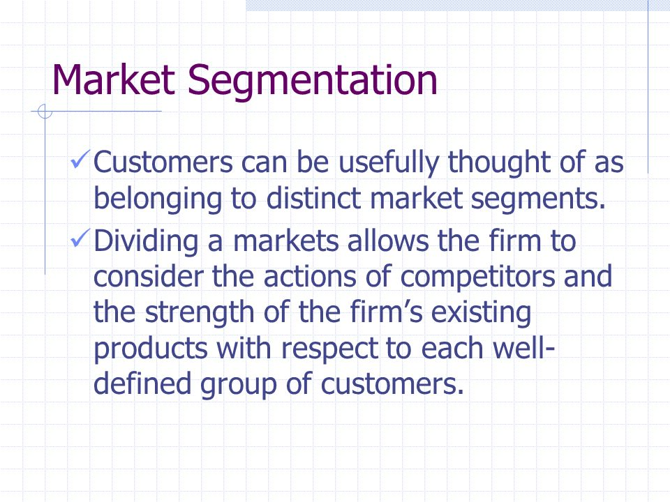 """market with respect to customers and segmentation marketing essay Market segmentation a market segment is """"the type of market or customers a company will serve"""" (kotler & keller, 2011, p 39) market segments are generally a subset of a market, which allows the marketer to classify the type of possible customers into groupings (i e , segment."""