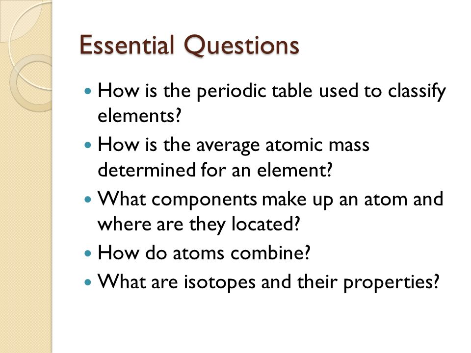 Unit 2 the periodic table ppt video online download essential questions how is the periodic table used to classify elements how is the average atomic urtaz Images