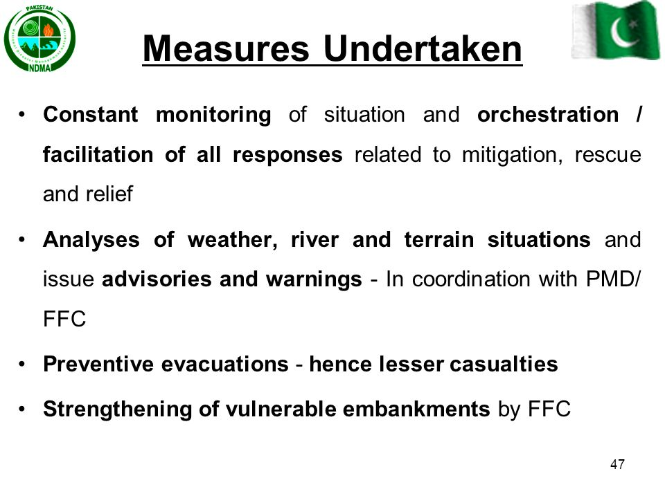 Measures Undertaken Constant monitoring of situation and orchestration / facilitation of all responses related to mitigation, rescue and relief.