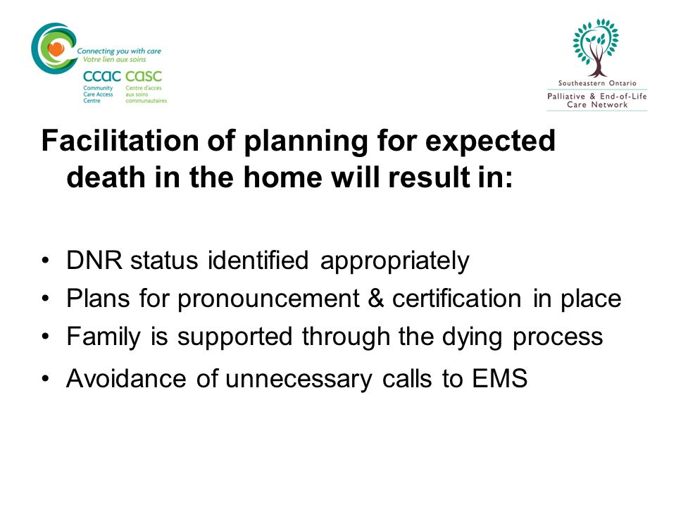 Facilitation of planning for expected death in the home will result in: