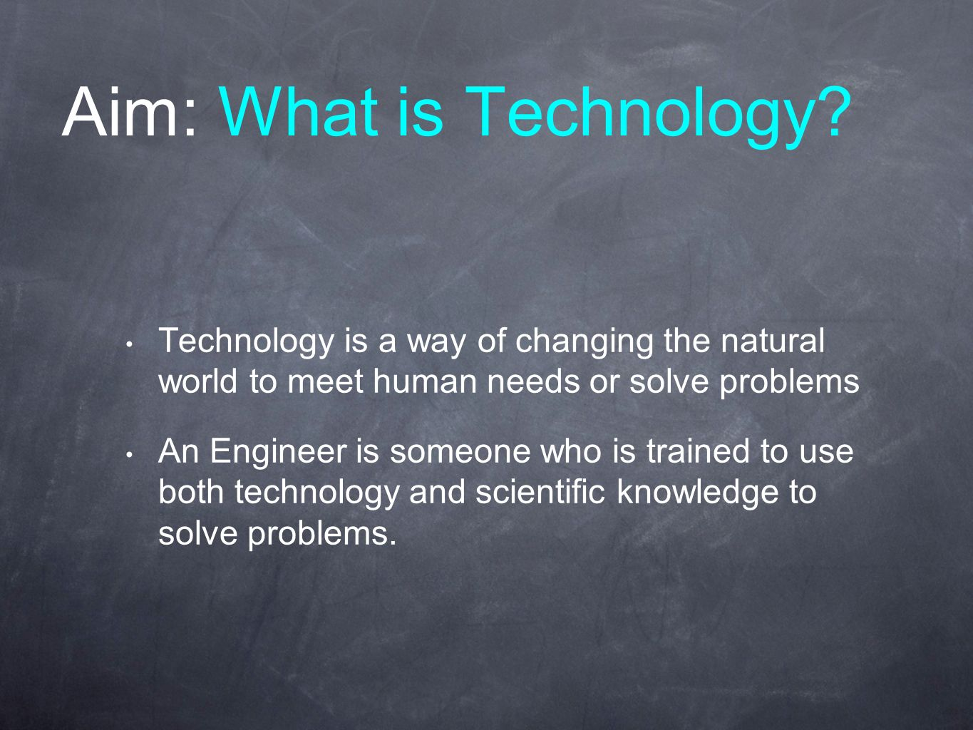 Aim: What is Technology