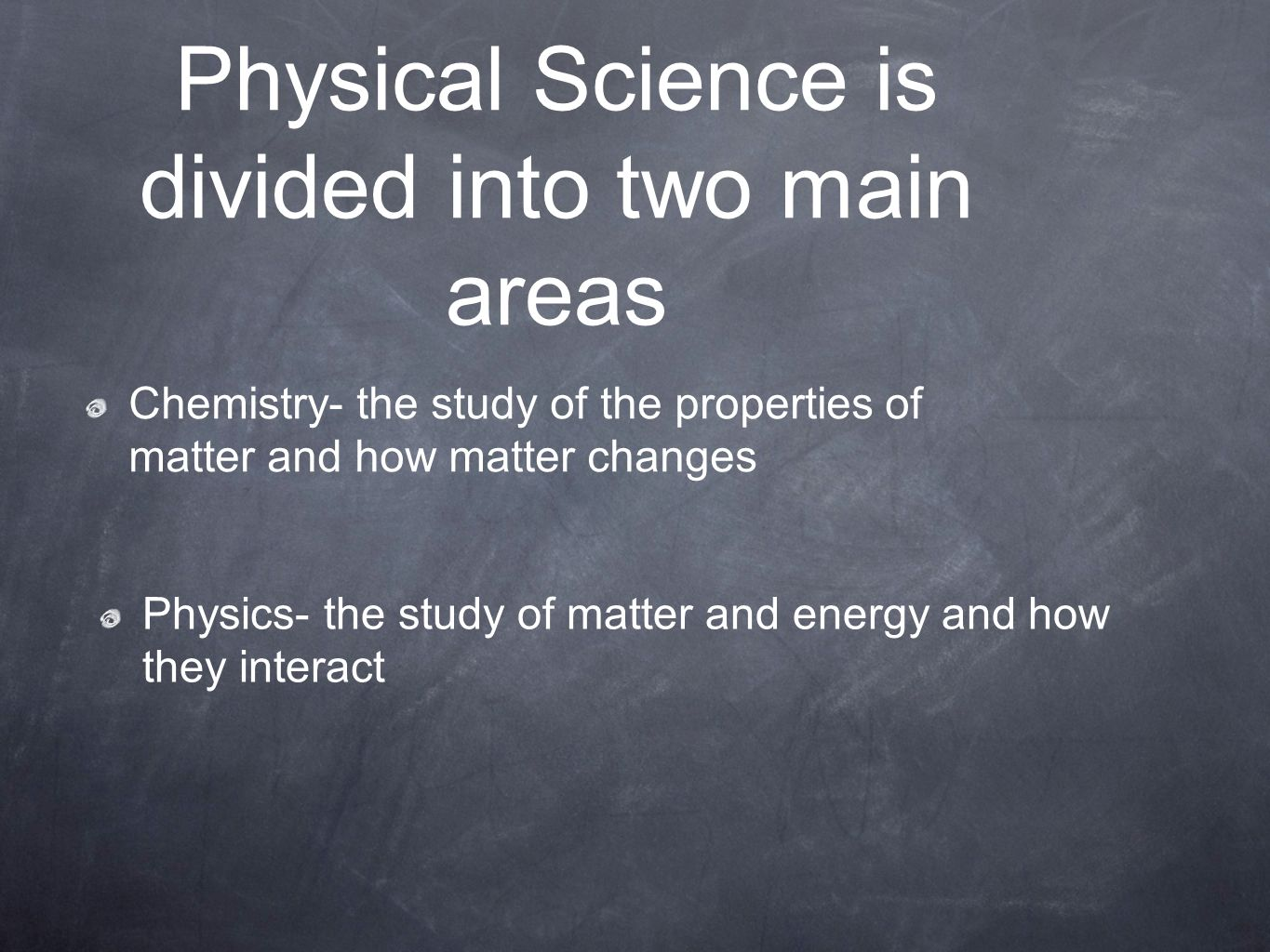 Physical Science is divided into two main areas