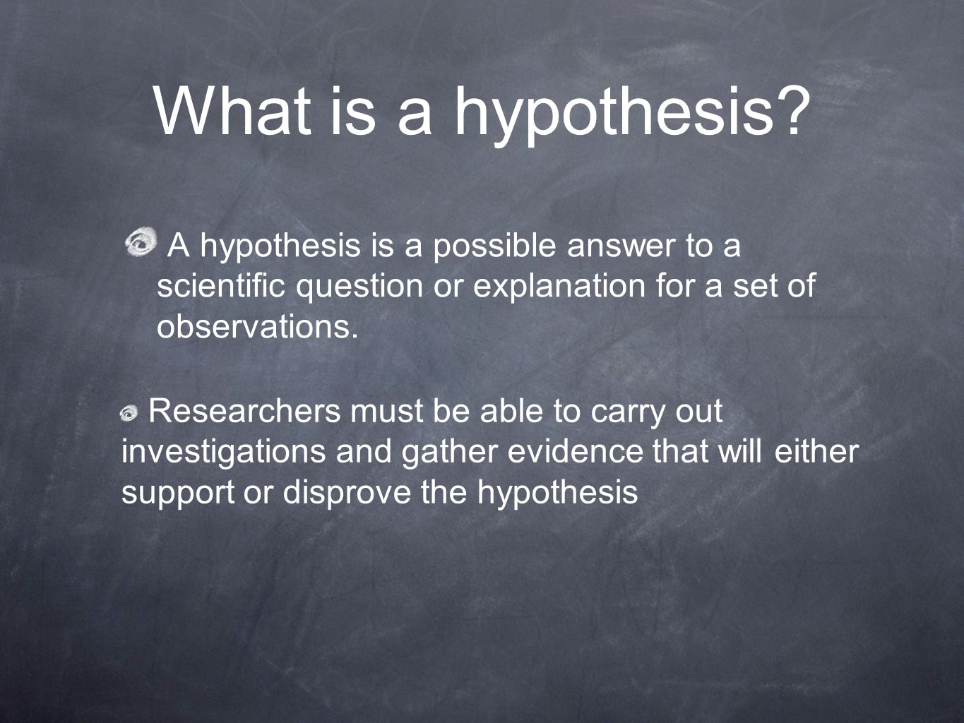 What is a hypothesis A hypothesis is a possible answer to a scientific question or explanation for a set of observations.