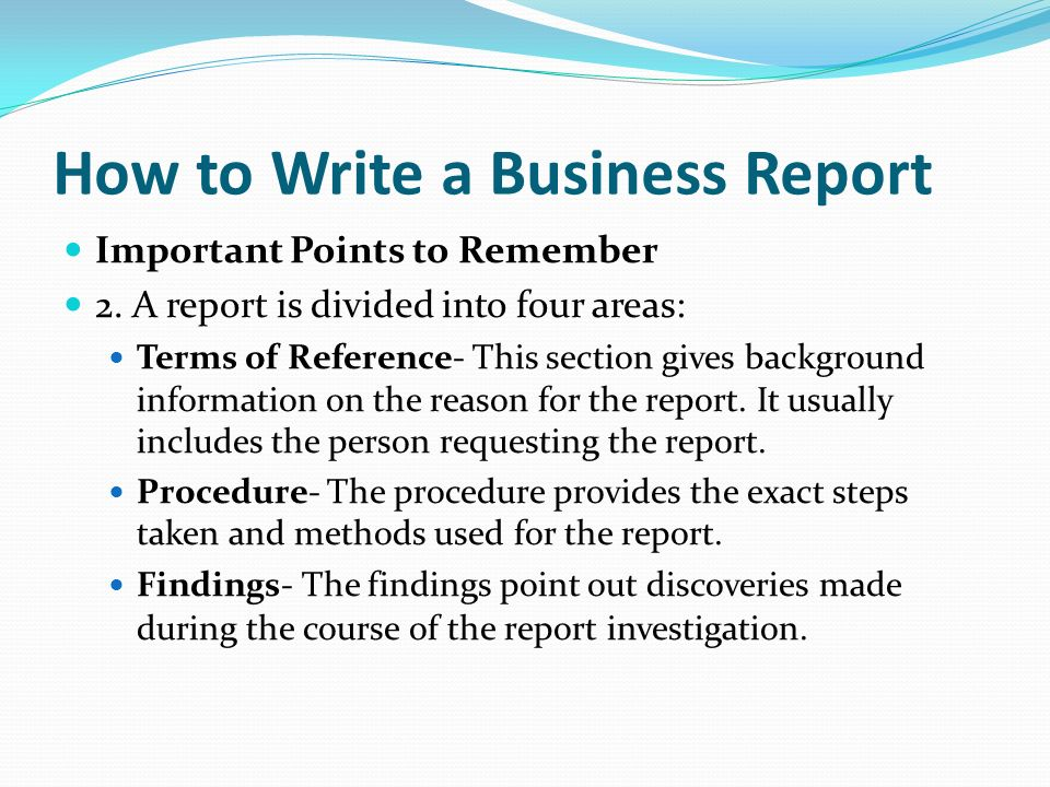 terms of reference procedure findings conclusions recommendations The conclusion is made up of the main findings this is where you show what you think of the information you have found make sure that you clearly show how you came to your conclusions, and that they are based on your findings.