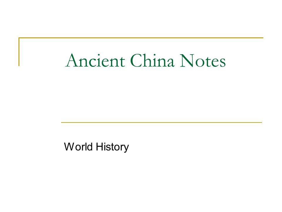 Ancient China Notes World History