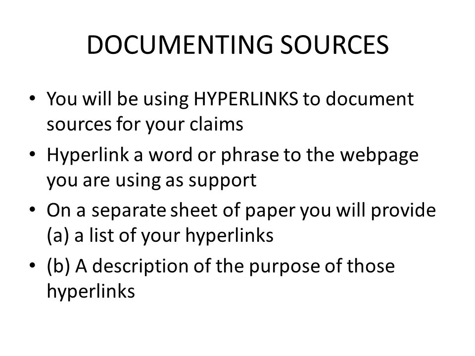 DOCUMENTING SOURCES You will be using HYPERLINKS to document sources for your claims.