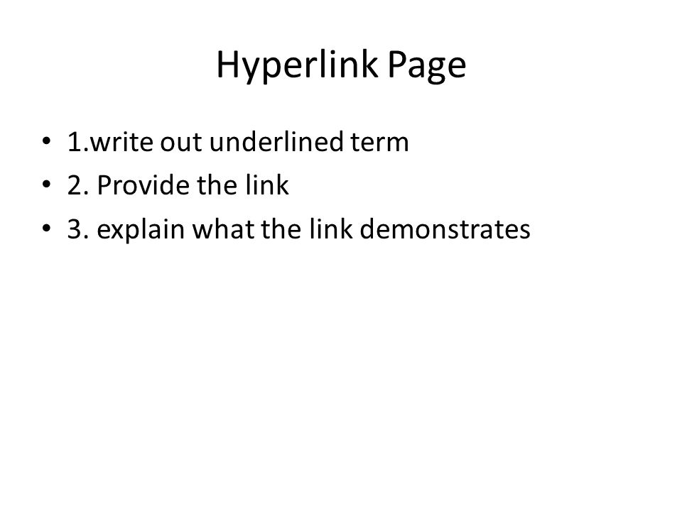 Hyperlink Page 1.write out underlined term 2. Provide the link
