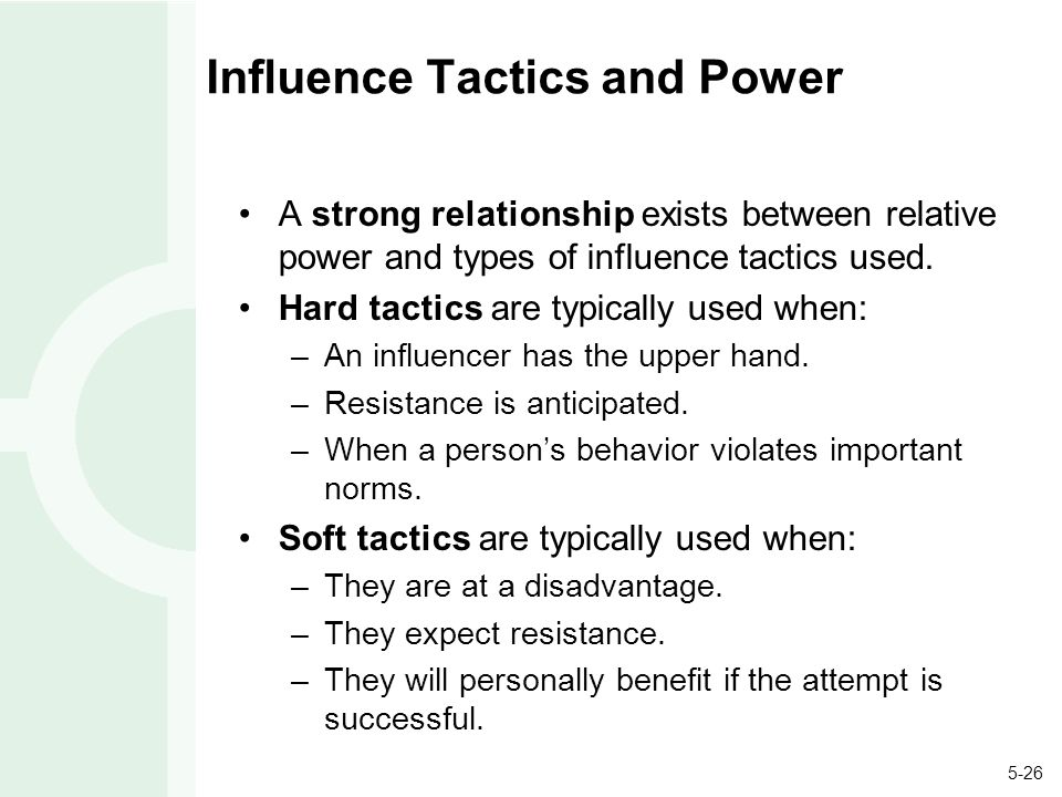 hard and soft influence tactics Soft power is the ability to shape the preferences of others  to that end, it's  important to differentiate between soft power and the hard power of  in your role , you will also have greater influence with leadership, he said.
