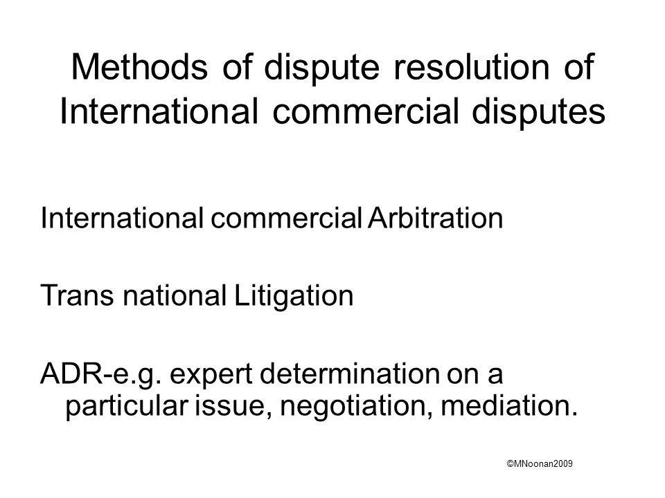 dispute resolution methods Alternative dispute resolution with resources and consulting expertise in selecting appropriate methods and neutrals to assist in the dispute resolution.