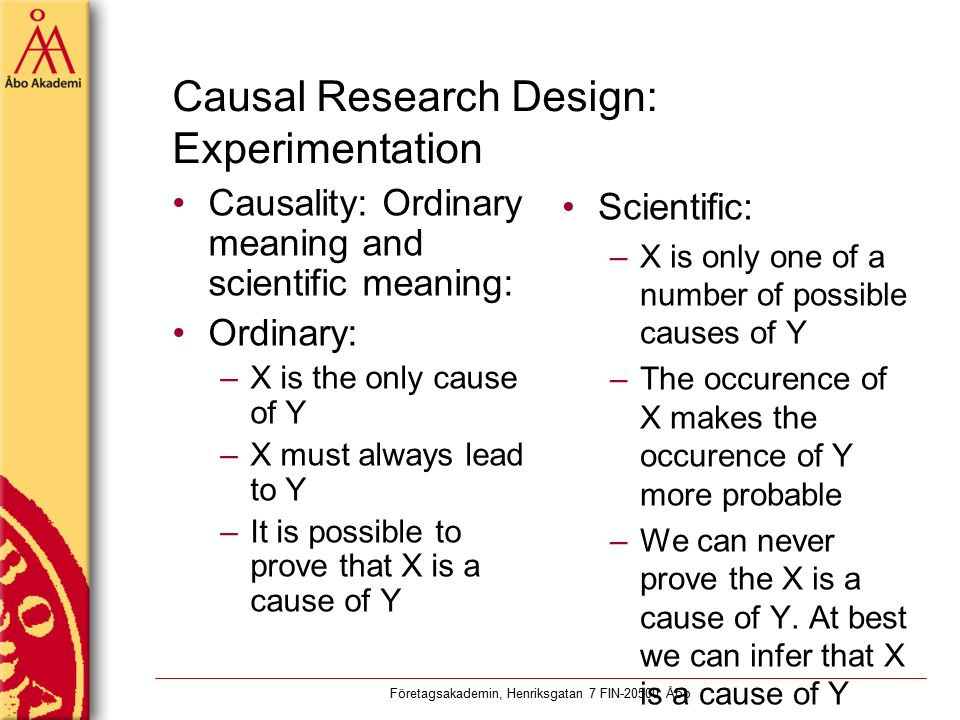 definition of causal research Author information: (1)department of epidemiology, harvard school of public health, boston, ma 02115, us miguel_hernan@postharvardedu estimating the causal effect.