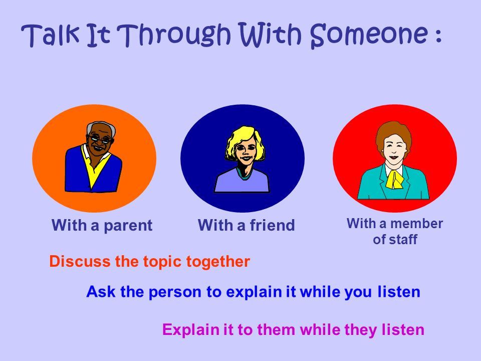 Talk It Through With Someone :
