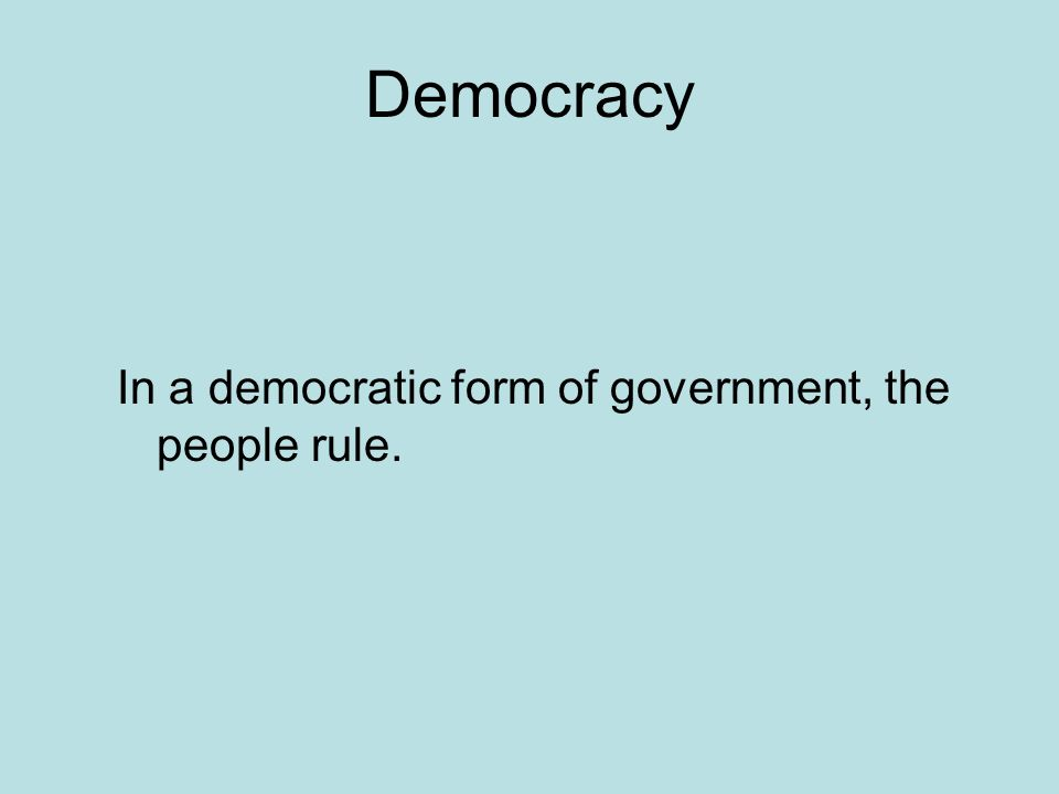 an analysis of democracy as a form of government ruled by the people in john mccarthy It has been defined as the government of the people essay on dictatorship vs democracy democracy is said to be a better form of government.