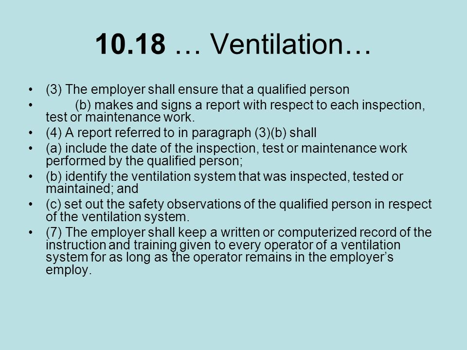 10.18 … Ventilation… (3) The employer shall ensure that a qualified person.