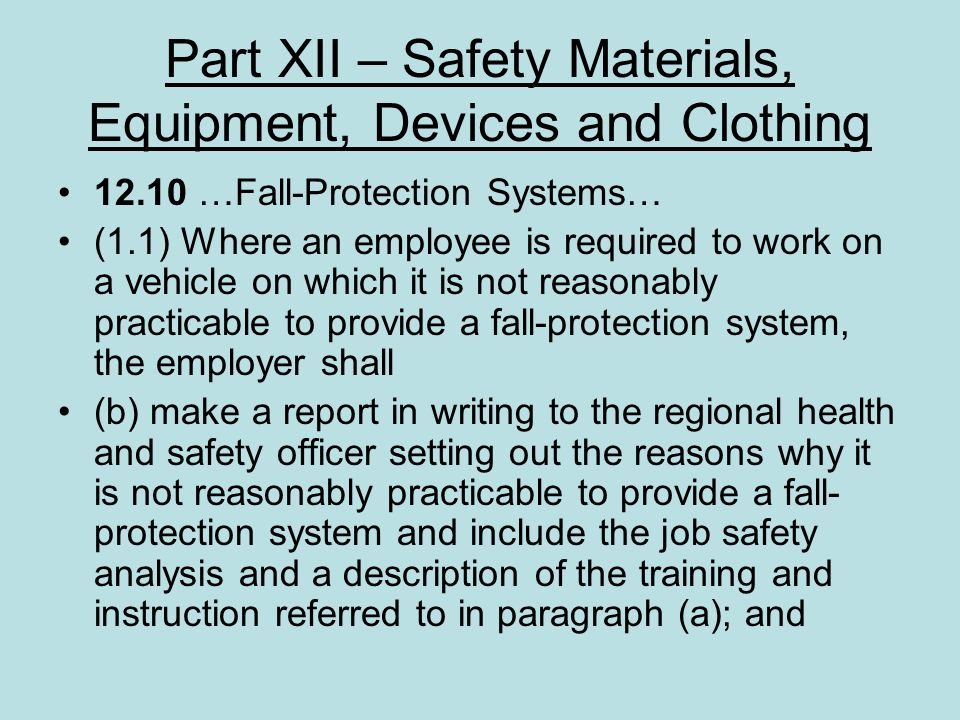 Part XII – Safety Materials, Equipment, Devices and Clothing