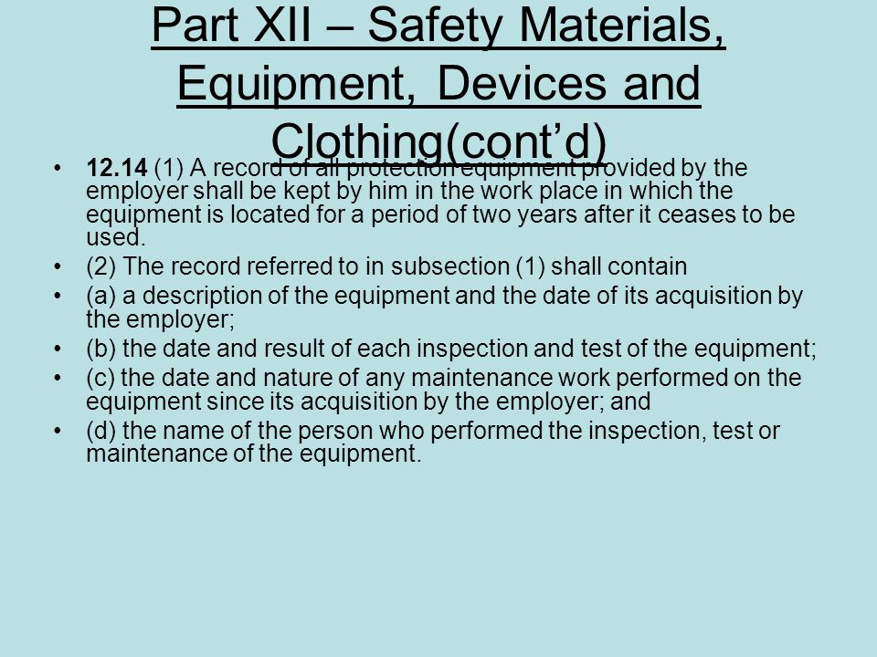 Part XII – Safety Materials, Equipment, Devices and Clothing(cont'd)
