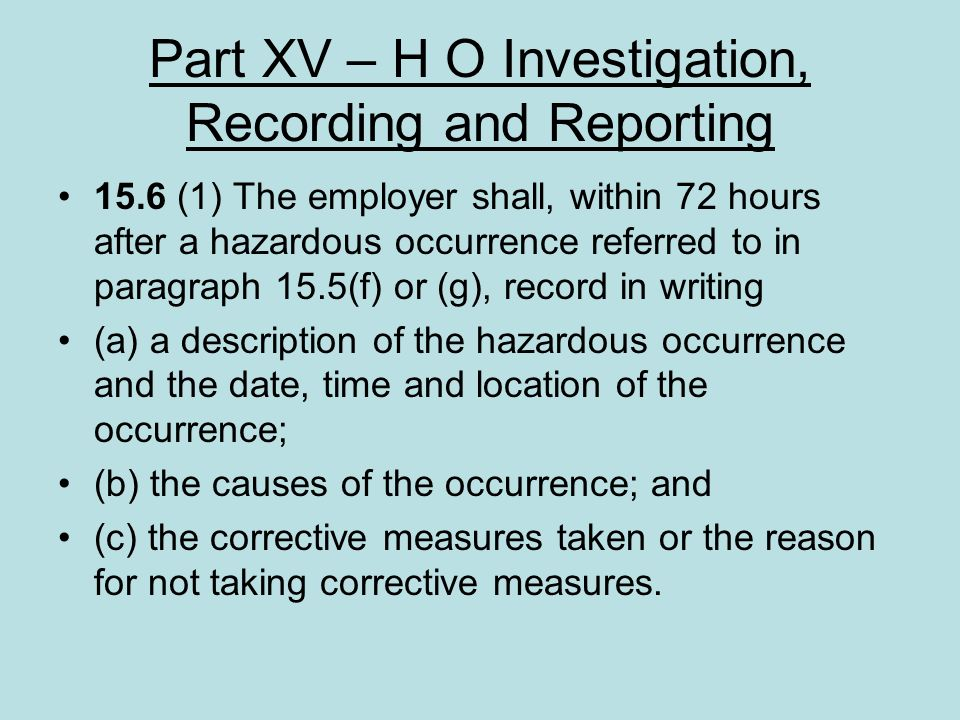 Part XV – H O Investigation, Recording and Reporting