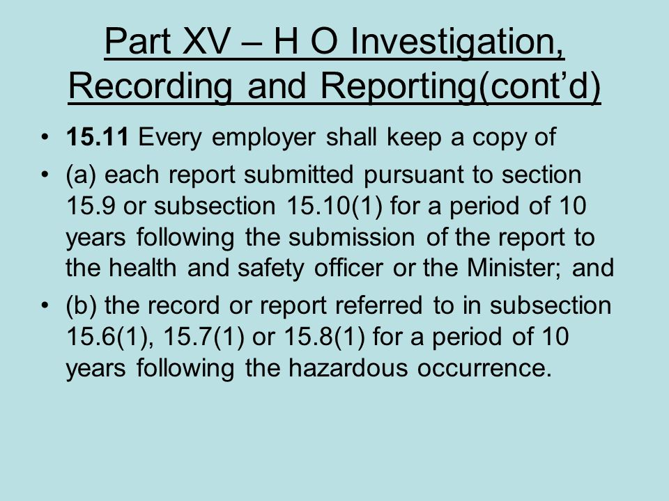 Part XV – H O Investigation, Recording and Reporting(cont'd)