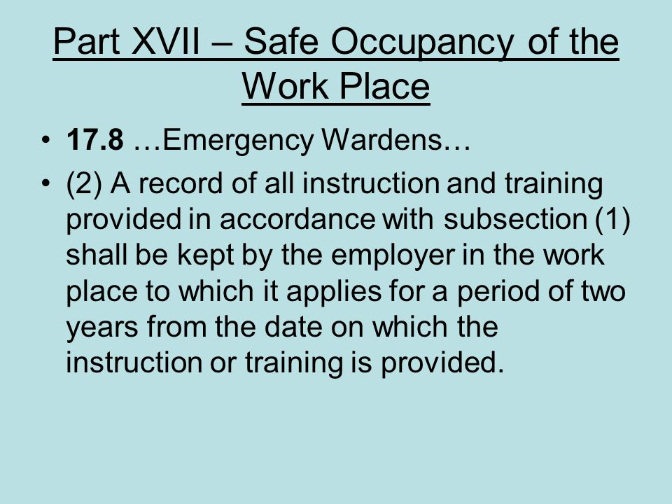 Part XVII – Safe Occupancy of the Work Place