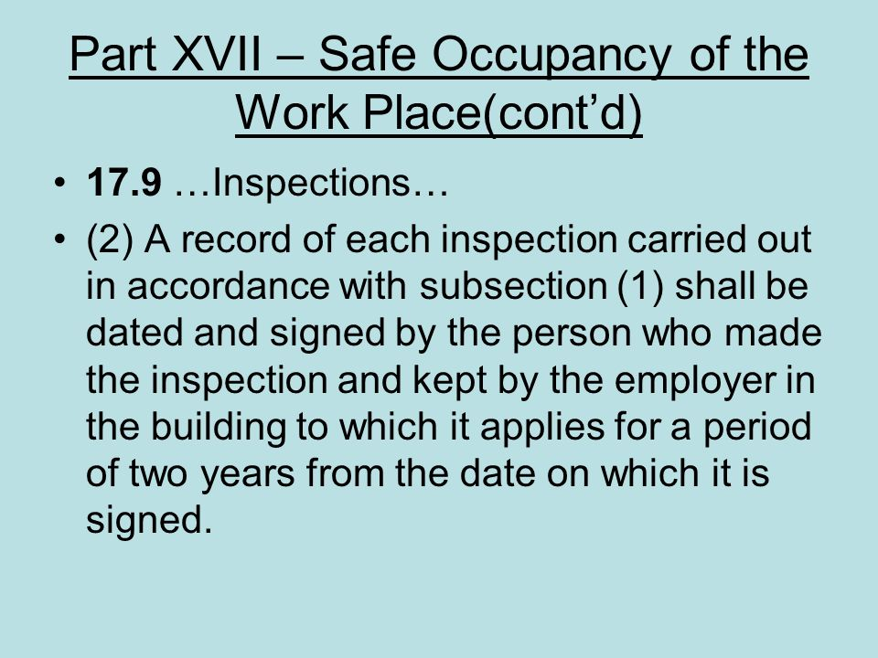 Part XVII – Safe Occupancy of the Work Place(cont'd)
