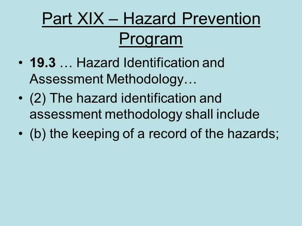 Part XIX – Hazard Prevention Program