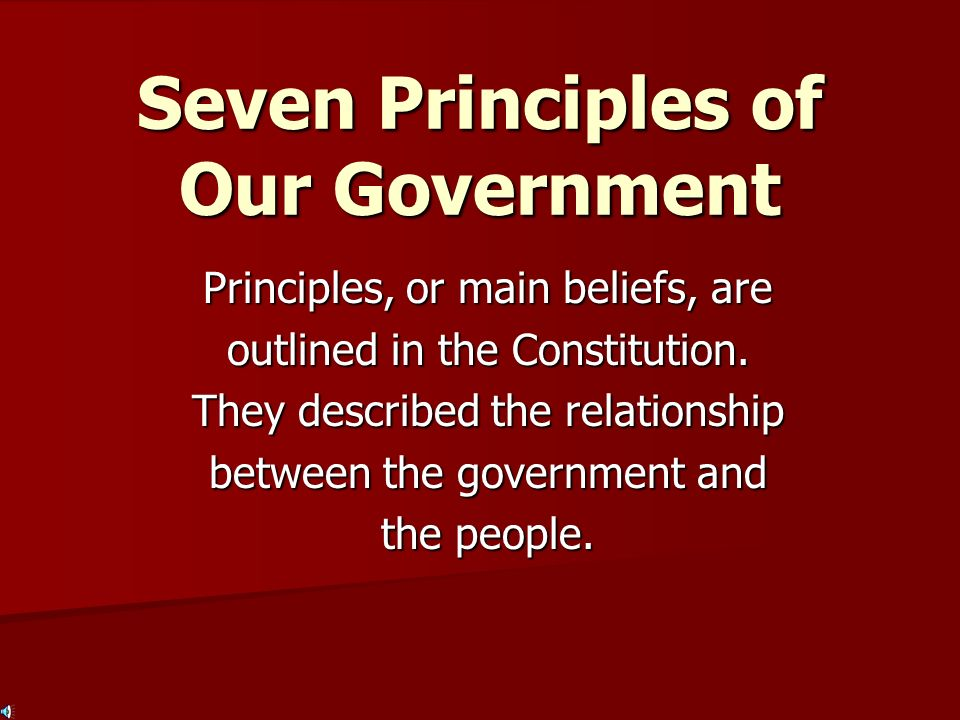 Seven Principles of Our Government