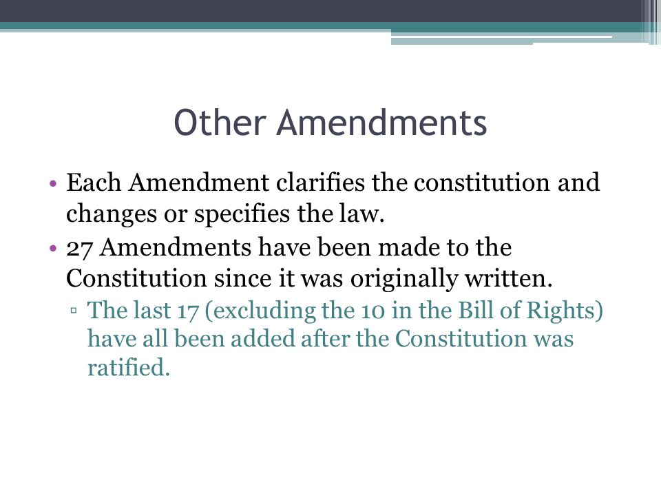 should the constitution be amend to From 1789 to 1992, the constitution was amended 27 times, and through judicial review, the meaning of parts of the constitution have changed many times but these changes were all relatively small, incremental, evolutionary.
