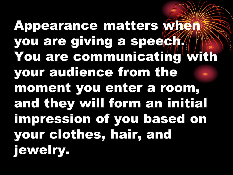 Appearance matters when you are giving a speech