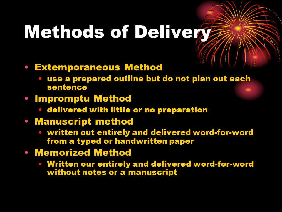 methods of speech delivery impromptu manuscript memorized and extemporaneous There are four primary types of speech delivery: manuscript, memorized, impromptu, and extemporaneous manuscript speaking , like it sounds, involves reading your speech word-for-word from it's written form.