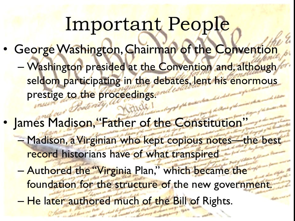 Important People George Washington, Chairman of the Convention