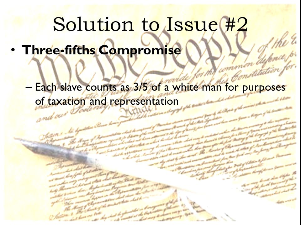 Solution to Issue #2 Three-fifths Compromise