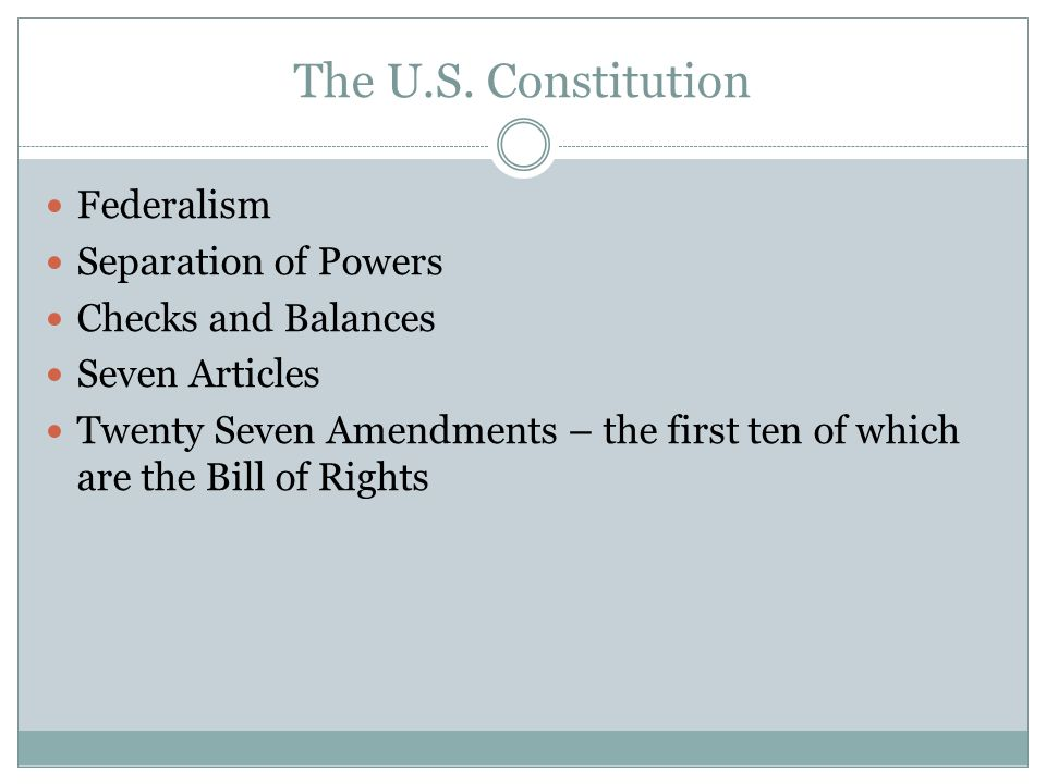 The U.S. Constitution Federalism Separation of Powers