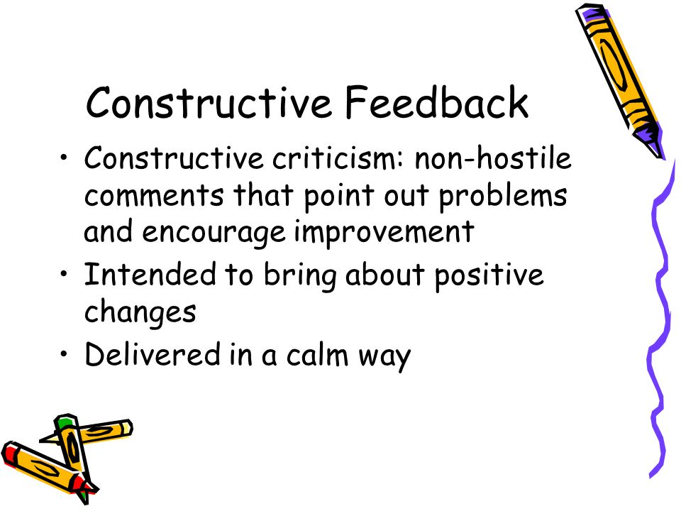 provide constructive criticism essay Do you know how to give constructive feedback by: david lee this doesn't mean unfair criticism will lead to employee sabotage.