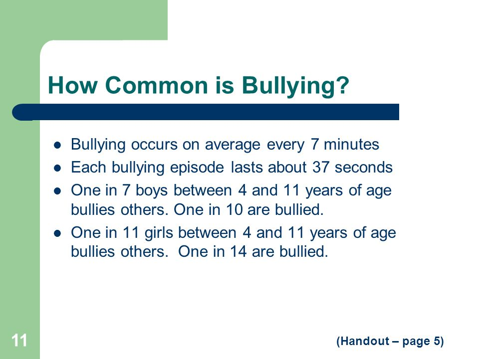 How Common is Bullying Bullying occurs on average every 7 minutes
