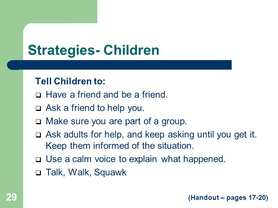 Strategies- Children Tell Children to: Have a friend and be a friend.