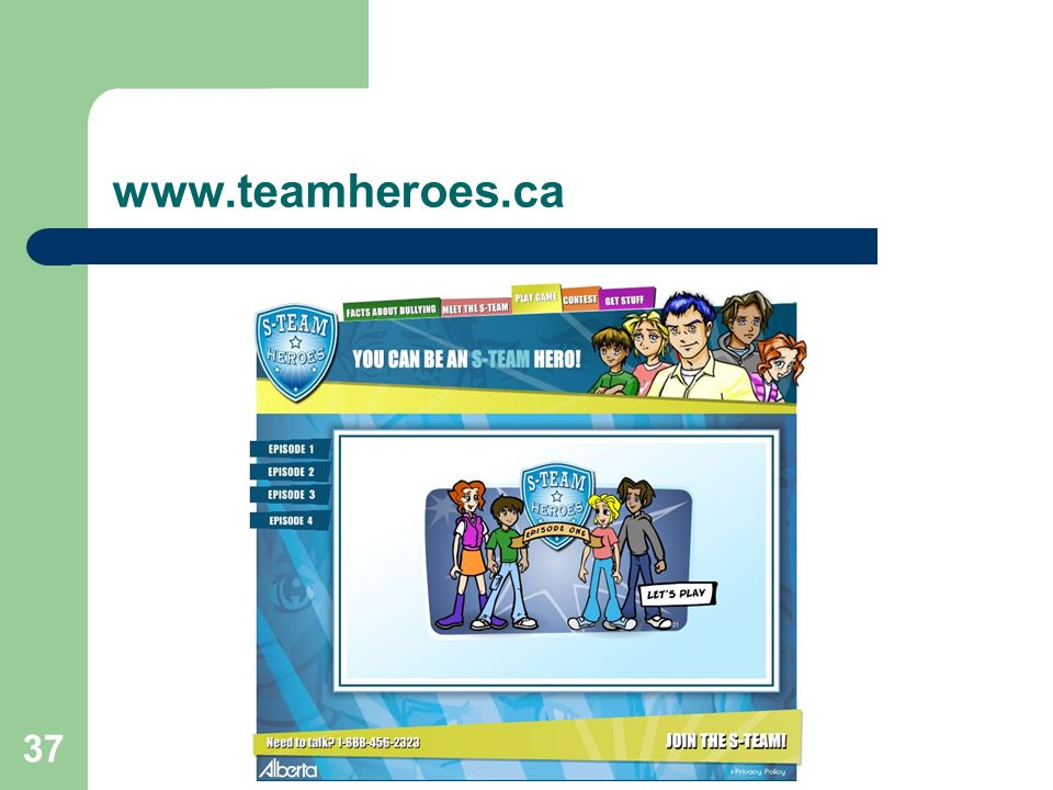 www.teamheroes.ca The S-Team Heroes campaign was targeted at children 3-11.