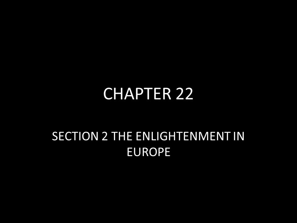 SECTION 2 THE ENLIGHTENMENT IN EUROPE