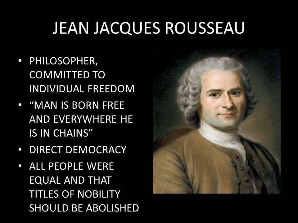 JEAN JACQUES ROUSSEAU PHILOSOPHER, COMMITTED TO INDIVIDUAL FREEDOM