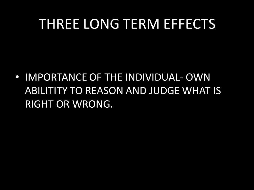 THREE LONG TERM EFFECTS