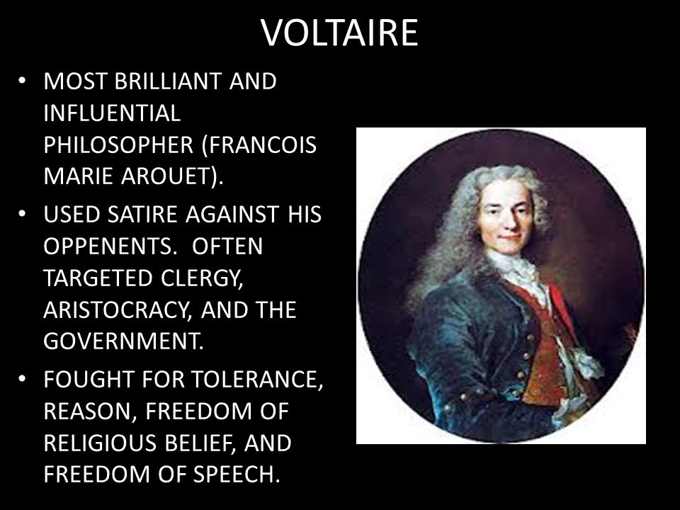 VOLTAIRE MOST BRILLIANT AND INFLUENTIAL PHILOSOPHER (FRANCOIS MARIE AROUET).