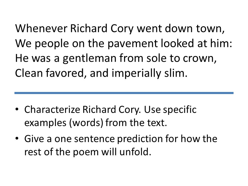 people of the pavement fascinates richard cory in a poem by edwin arlington robinson Cory by edwin arlington robinson  let's face it: the form of richard cory is  pretty basic  the poem describes them as we people on the pavement.