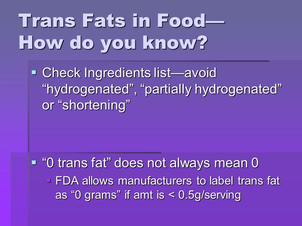 Trans Fats in Food— How do you know