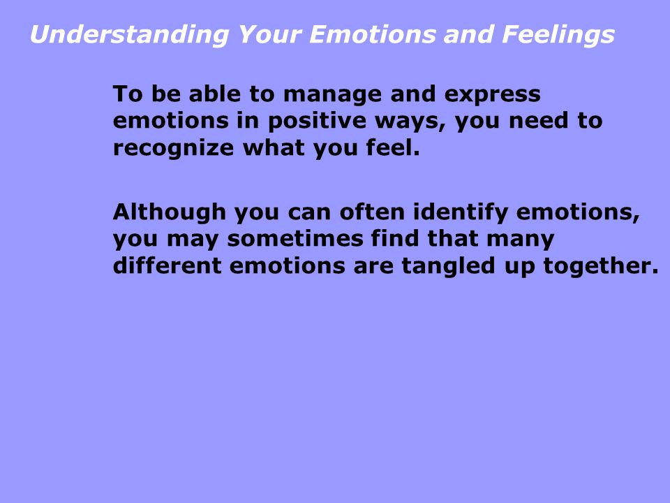 Understanding Your Emotions and Feelings