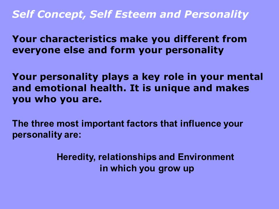 understanding the concept of self esteem Conversely, if children feel unaccepted and unworthy of love, a poor self-concept may result additional factors that can contribute to feeling low self-worth are unusual appearance, poor coordination, learning problems, attention disorders, adjustment difficulties, ethnicity, poverty or discrimination.