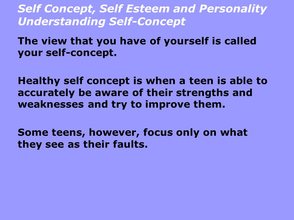 Self Concept, Self Esteem and Personality Understanding Self-Concept